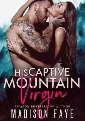 Okładka książki His Captive Mountain Virgin Madison Faye