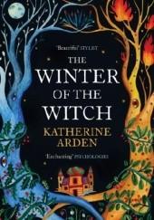 Okładka książki The Winter of the Witch Katherine Arden