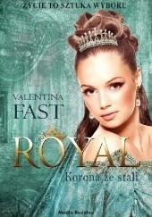 Okładka książki Royal. Korona ze stali Valentina Fast