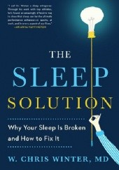 Okładka książki The Sleep Solution. Why Your Sleep is Broken and How to Fix It Chris Winter
