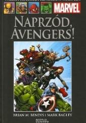 Okładka książki Naprzód, Avengers! Brian Michael Bendis,Mark Bagley