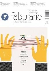 Okładka książki Fabularie nr 1 (16) 2018 Joanna Lech,Zofia Bałdyga,Wojciech Kass,Patryk Zimny,J. Chachuła,Rafał Różewicz,Redakcja magazynu Fabularie