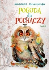Okładka książki Pogoda dla puchaczy. Jesień Marcin Kozioł,Bartek Jędrzejak