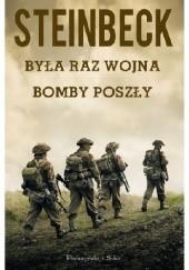 Okładka książki Była raz wojna. Bomby poszły John Steinbeck