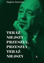 Okładka książki Teraźniejszy przeszły, przeszły teraźniejszy Eugène Ionesco