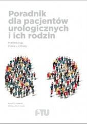 Okładka książki Poradnik dla pacjentów urologicznych i ich rodzin Piotr L. Chłosta