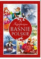Okładka książki Najpiękniejsze baśnie polskie Dorota Skwark