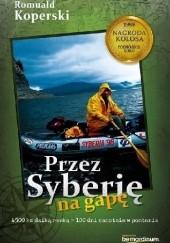 Okładka książki Przez Syberię na gapę Romuald Koperski