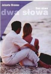 Okładka książki Dwa Słowa Jolanta Bremer