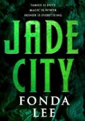 Okładka książki Jade City Fonda Lee