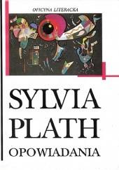 Okładka książki Opowiadania Sylvia Plath