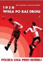 Okładka książki 1928. Wisła po raz drugi Jarosław Owsiański,Jerzy Miatkowski
