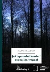Okładka książki Jak konia sprzedał i przez las wrcał Joanna Papuzińska