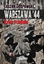 Okładka książki Warszawa 44. Krew i chwała Leszek Żebrowski