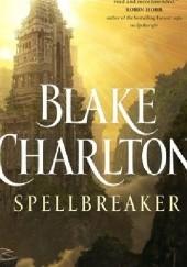 Okładka książki Spellbreaker Blake Charlton