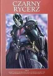 Okładka książki Czarny Rycerz Paul Cornell,Roy Thomas