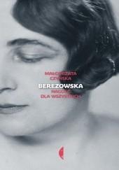 Okładka książki Berezowska. Nagość dla wszystkich Małgorzata Czyńska