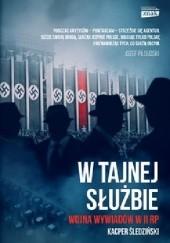 Okładka książki W tajnej służbie. Wojna wywiadów w II RP Kacper Śledziński