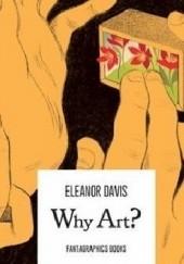 Okładka książki Why art? Eleanor Davis