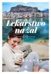 Okładka książki Lekarstwo na żal Ewa Zdunek