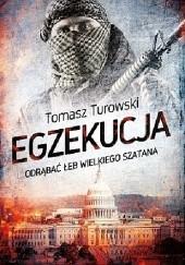 Okładka książki Egzekucja. Odrąbać łeb Wielkiego Szatana Tomasz Turowski