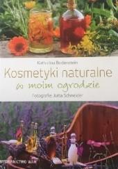 Okładka książki Kosmetyki naturalne w moim ogrodzie Katharina Bodenstein