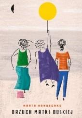 Okładka książki Brzuch Matki Boskiej Marta Handschke