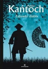 Okładka książki Zabawki diabła Anna Kańtoch