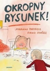 Okładka książki Okropny rysunek! Emma Adbåge,Johanna Thydell