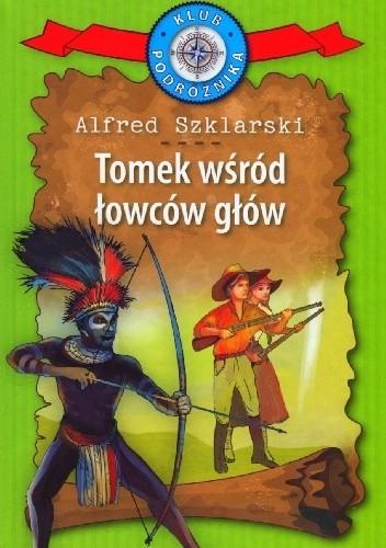 Okładka książki Tomek wśród łowców głów Alfred Szklarski
