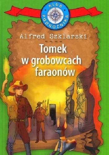 Okładka książki Tomek w grobowcach faraonów Alfred Szklarski