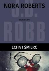 Okładka książki Echa i śmierć J.D. Robb