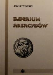 Okładka książki Imperium Arsacydów Józef Wolski