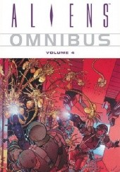 Okładka książki Aliens Omnibus Volume 4 John Arcudi,Chet Williamson,Doug Mahnke