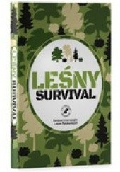 Okładka książki Leśny survival Edward Marszałek,Krzysztof J. Kwiatkowski,Andrzej Trembaczowski,Sergiusz Borecki,Bogdan Jaśkiewicz