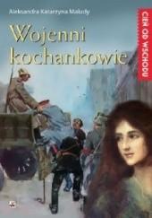 Okładka książki Wojenni kochankowie Aleksandra Katarzyna Maludy