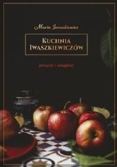Okładka książki Kuchnia Iwaszkiewiczów. Przepisy i anegdoty Maria Iwaszkiewicz