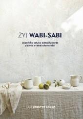 Okładka książki Żyj Wabi Sabi Julie Pointer Adams