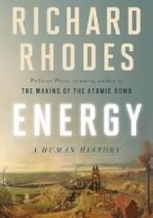 Okładka książki Energy. A Human History Richard Rhodes