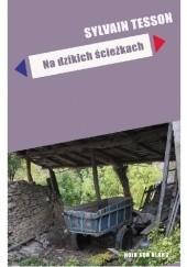 Okładka książki Na dzikich ścieżkach Sylvain Tesson