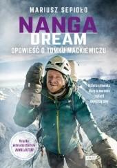 Okładka książki Nanga Dream - opowieść o Tomku Mackiewiczu Mariusz Sepioło