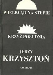 Okładka książki Wielbłąd na stepie. Krzyż południa Jerzy Krzysztoń