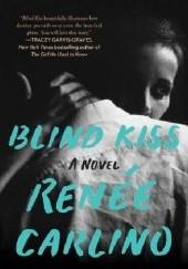 Okładka książki Blind Kiss Renee Carlino