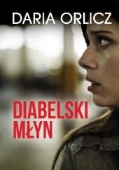 Okładka książki Diabelski młyn Daria Orlicz