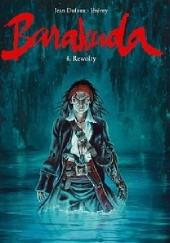 Okładka książki Barakuda - 4 - Rewolty Jean Dufaux,Jérémy Petiqueux