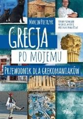 Okładka książki Grecja po mojemu. Przewodnik dla grekomaniaków Marcin Pietrzyk