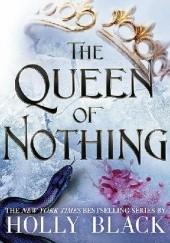 Okładka książki The Queen of Nothing Holly Black
