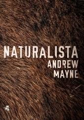 Okładka książki Naturalista Andrew Mayne