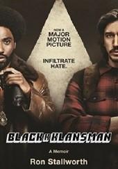 Okładka książki Black Klansman: Race, Hate, and the Undercover Investigation of Lifetime Ron Stallworth
