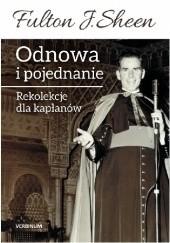 Okładka książki Odnowa i pojednanie. Rekolekcje dla kapłanów Fulton John Sheen